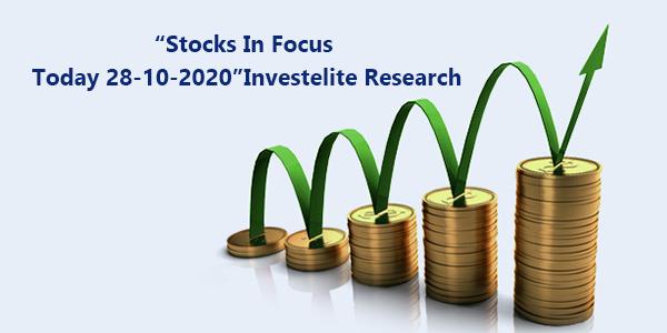 stocks-in-focus-today-28-10-2020-investelite-research