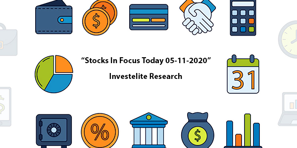 """Stocks In Focus Today 05-11-2020"" – Investelite Research"