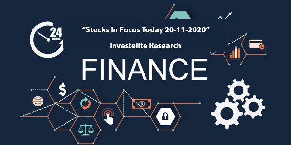 """Stocks In Focus Today 20-11-2020"" – Investelite Research"