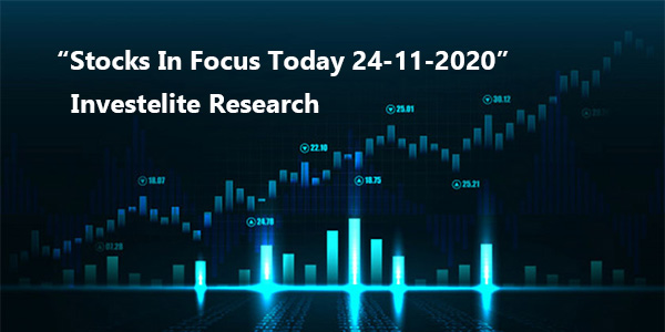 """Stocks In Focus Today 24-11-2020"" – Investelite Research"