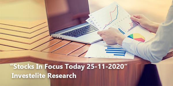 """Stocks In Focus Today 25-11-2020"" – Investelite Research"