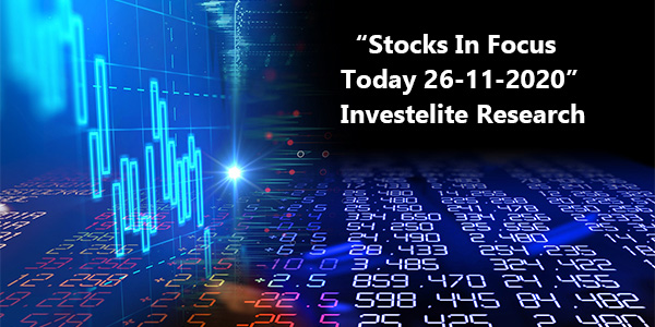 """Stocks In Focus Today 26-11-2020"" – Investelite Research"