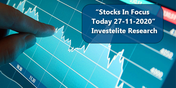 """Stocks In Focus Today 27-11-2020"" – Investelite Research"