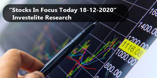 """Stocks In Focus Today 18-12-2020"" – Investelite Research"