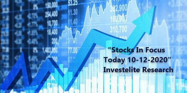 """Stocks In Focus Today 10-12-2020"" – Investelite Research"